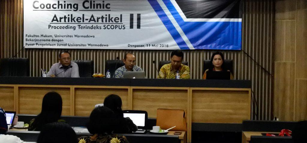 Pada tanggal 11 mei 2018, Fakultas hukum Universitas Warmadewa mengadakan Coaching Clinic Proceeding Terindeksi Scoppus