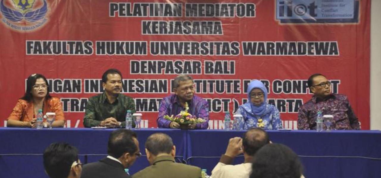 Fakultas Hukum Universitas Warmadewa bekerja sama dengan Indonesian Institute For Conflict Transformation (IICT) Jakarta menyelenggarakan Pelatihan Mediator di Hotel Puri Ayu Denpasar selama 5 (lima) hari mulai dari 25 Juli-30 Juli 2018.