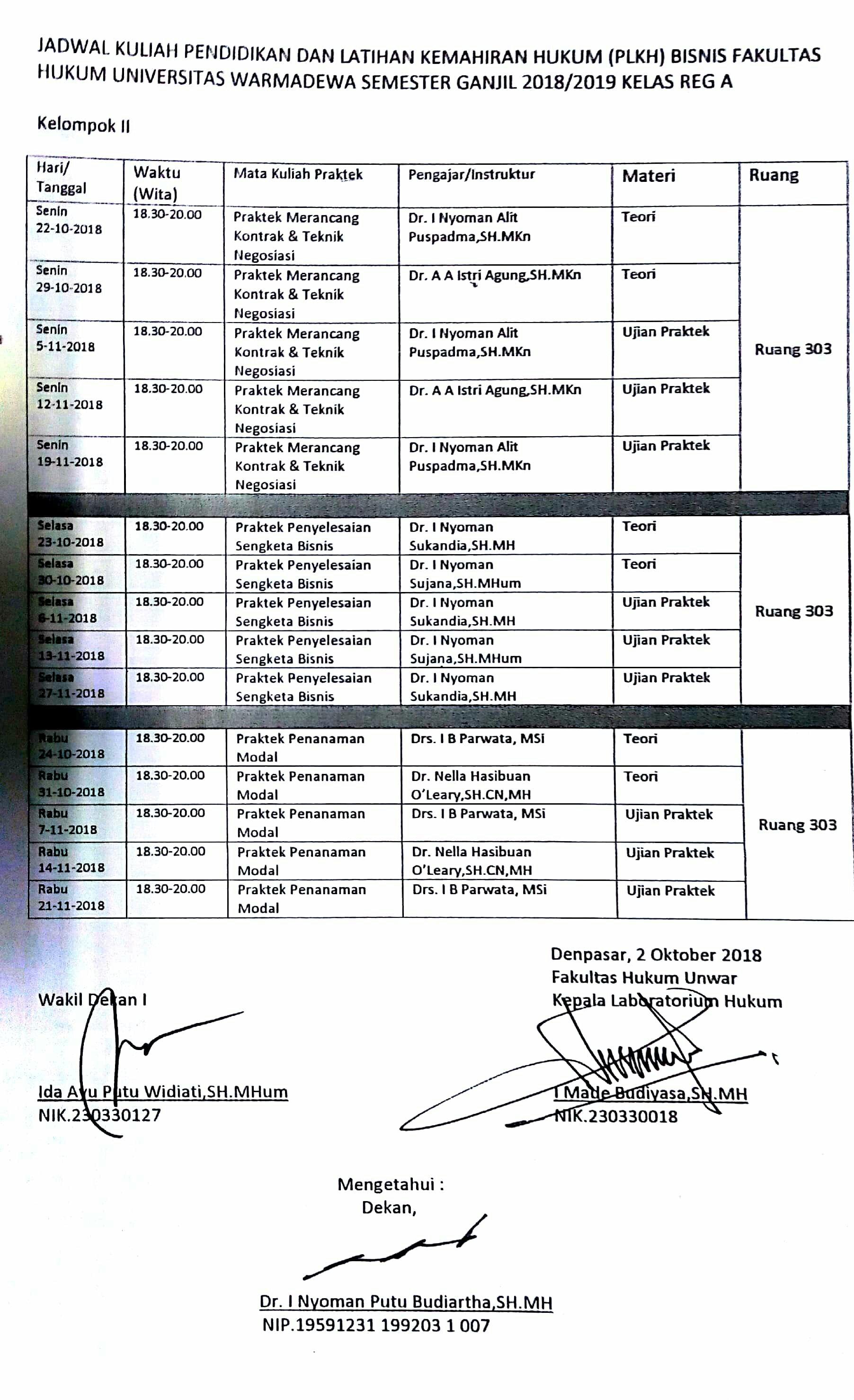 Jadwal Kuliah Pendidikan dan Latihan. Kemahiran Hukum (PLKH) Bisnis Fakultas Hukum Universitas Warmadewa Semester Ganjil 2018/2019 Keplas Reg A