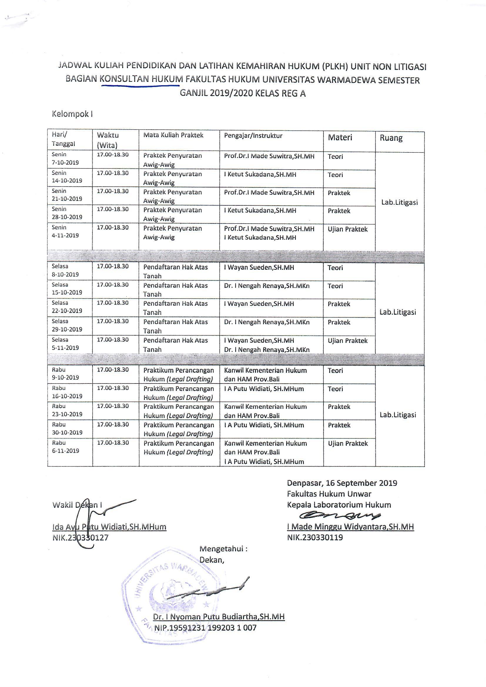 Jadwal Kuliah (PLKH) Bisnis Fakultas Hukum Universitas Warmadewa Kuliah Pendidikan dan Latihan Kemahiran Hukum (PLKH) Unit Non Litigasi Bagian Konsultas Hukum Fakultas Hukum Universitas Warmadewa Semester Ganjil 2019/2020 Kelas Reg A (Kelompok 1)