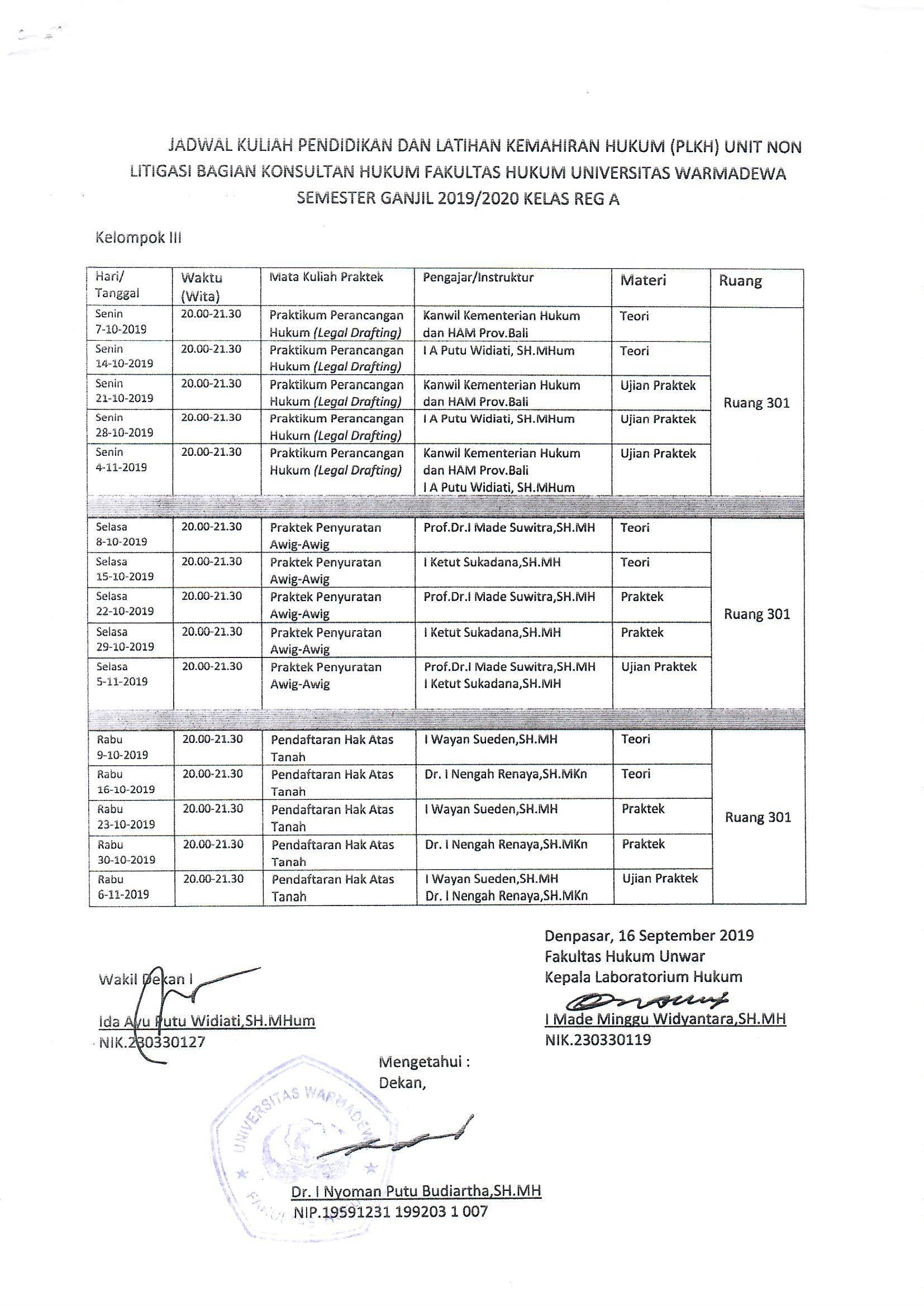 Jadwal Kuliah (PLKH) Bisnis Fakultas Hukum Universitas Warmadewa Kuliah Pendidikan dan Latihan Kemahiran Hukum (PLKH) Unit Non Litigasi Bagian Konsultas Hukum Fakultas Hukum Universitas Warmadewa Semester Ganjil 2019/2020 Kelas Reg A (Kelompok 3))